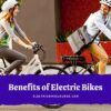 Benefits of Electric Bikes