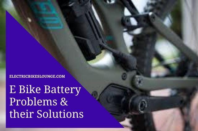 E Bike Battery Problems