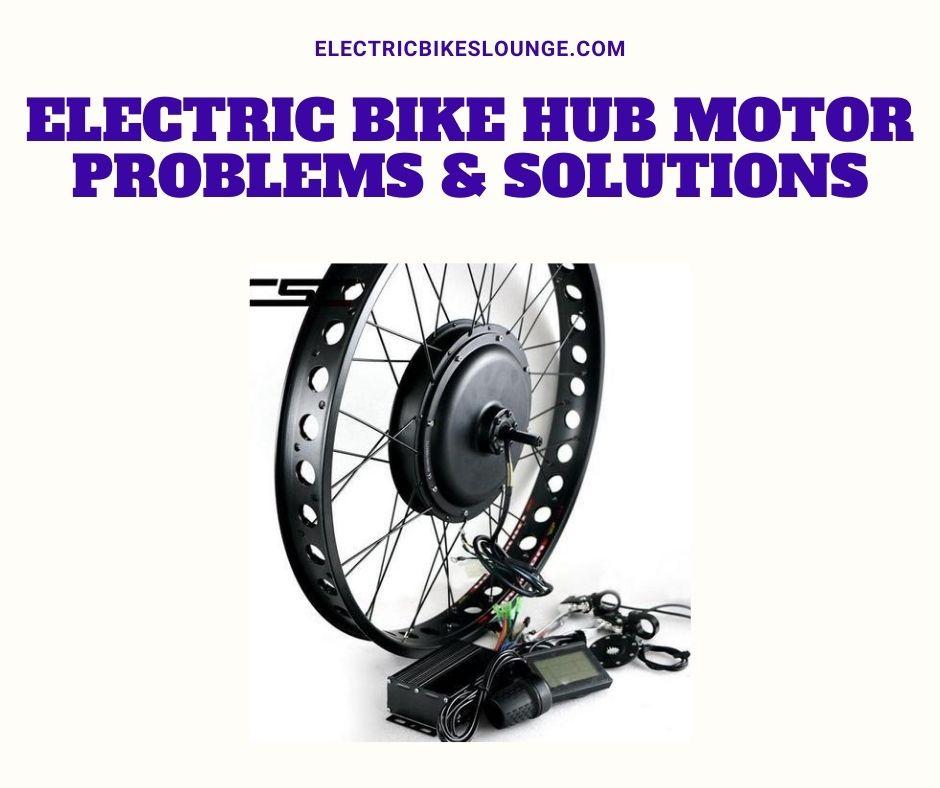Electric Bike Hub Motor Problems