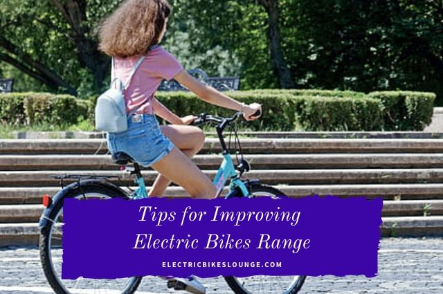 Tips for Improving Electric Bikes Range